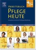 Arbeitsbuch Pflege Heute - Kompetenzorientierte Prüfungsvorbereitung - mit www.pflegeheute.de-Zugang