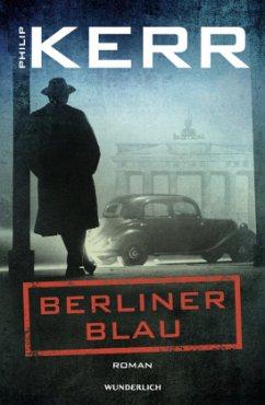 Berliner Blau / Bernie Gunther Bd.12 - Kerr, Philip