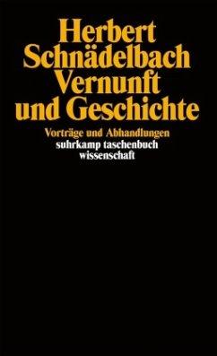 Vernunft und Geschichte - Schnädelbach, Herbert
