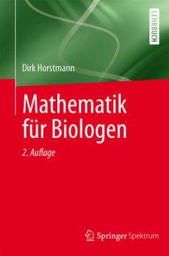 Mathematik für Biologen - Horstmann, Dirk