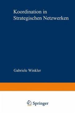 Koordination in strategischen Netzwerken - Winkler, Gabriele