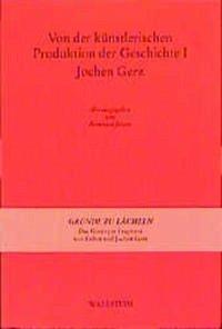 Von der künstlerischen Produktion der Geschichte 1. Jochen Gerz