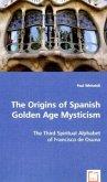 The Origins of Spanish Golden Age Mysticism