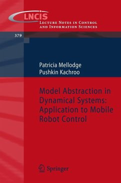 Model Abstraction in Dynamical Systems: Application to Mobile Robot Control - Mellodge, Patricia; Kachroo, Pushkin