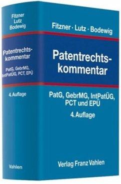 Patentrechtskommentar - Fitzner, Uwe; Lutz, Raimund; Bodewig, Theo