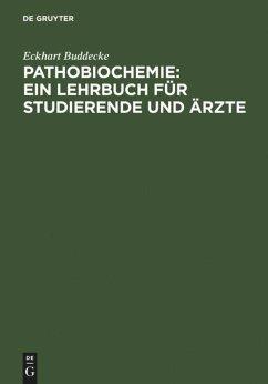 Pathobiochemie : Ein Lehrbuch für Studierende und Ärzte