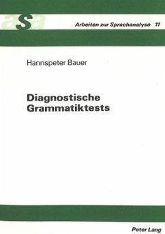 Diagnostische Grammatiktests - Bauer, Hannspeter