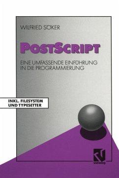 PostScript: Eine umfassende Einführung in die Programmierung Inkl. Filesystem und Typesetter