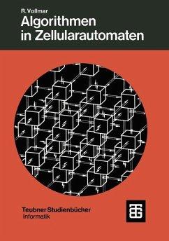Algorithmen in Zellularautomaten - Vollmar, Roland