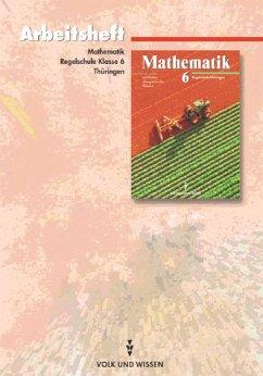 Mathematik Sekundarstufe I - Ausgabe Volk und Wissen - Regelschule Thüringen: 6. Schuljahr - Arbeitsheft