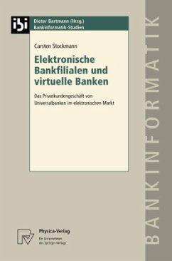 Elektronische Bankfilialen und virtuelle Banken - Stockmann, Carsten