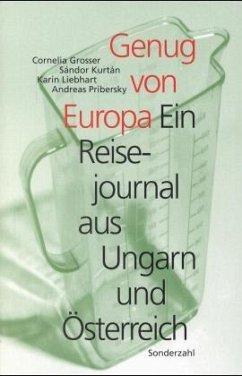 Genug von Europa - Grosser, Cornelia; Kurtán, Sandor; Liebhart, Karin; Priberski, Andreas