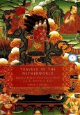 Travels in the Netherworld: Buddist Popular Narratives of Death and the Afterlife in Tibet