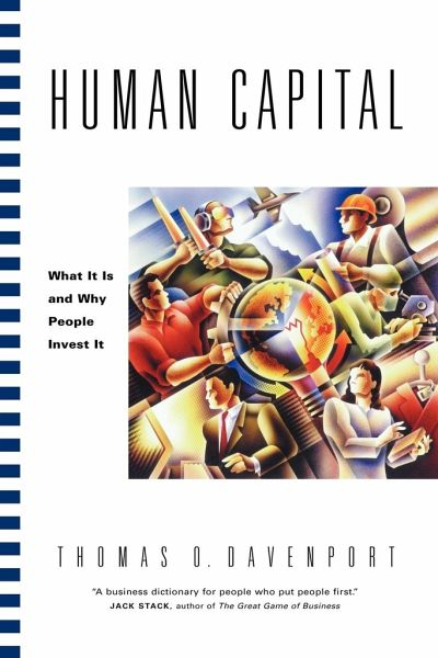 Human Capital: What It Is and Why People Invest It - Davenport, Thomas O.