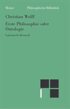 Erste Philosophie oder Ontologie - Wolff, Christian