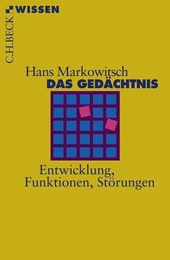 Das Gedächtnis - Markowitsch, Hans J.