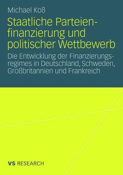 Staatliche Parteienfinanzierung und politischer Wettbewerb - Koß, Michael