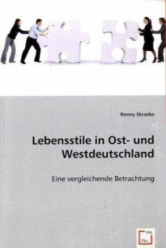Lebensstile in Ost- und Westdeutschland