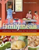 Family Meals: Creating Traditions in the Kitchen