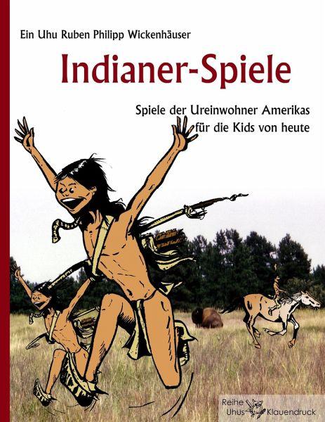 Indianer spiele von ruben ph wickenhäuser schulbuch