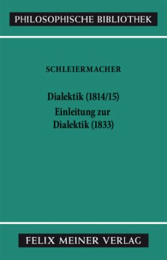 Dialektik (1814/15) / Einleitung zur Dialektik (1833) - Schleiermacher, Friedrich D. E.