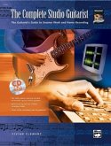 The Complete Studio Guitarist: The Guitarist's Guide to Session Work and Home Recording, Book & CD