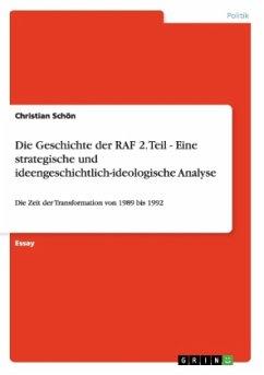 Die Geschichte der RAF 2. Teil - Eine strategische und ideengeschichtlich-ideologische Analyse