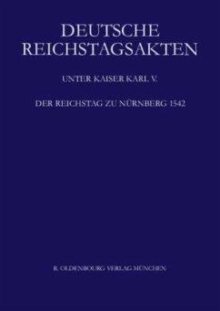 Der Reichstag zu Nürnberg 1542 - Schweinzer-Burian, Silvia (Hrsg.)