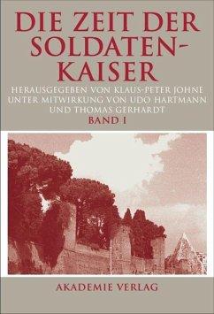 Die Zeit der Soldatenkaiser - Johne, Klaus-Peter (Hrsg.)
