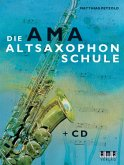 Die AMA-Altsaxophonschule, m. Audio-CD