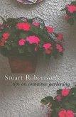 Stuart Robertson's Tips on Container Gardening