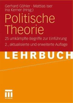 Politische Theorie - Göhler, Gerhard / Iser, Mattias / Kerner, Ina (Hrsg.)