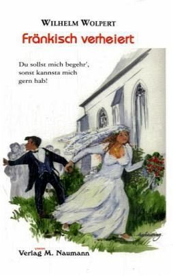 Fränkisch verheiert - Wolpert, Wilhelm