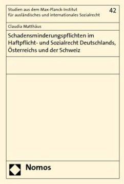 Schadensminderungspflichten im Haftpflicht- und Sozialrecht Deutschlands, Österreichs und der Schweiz - Matthäus, Claudia