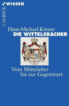 Die Wittelsbacher - Körner, Hans-Michael
