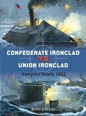 Confederate Ironclad vs. Union Ironclad: Hampton Roads 1862