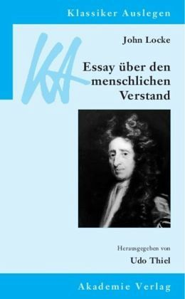 john locke - essays on human understanding Francis bacon vs john locke philosophy essay print reference francis bacon and john locke are two philosophers who searching for the most bacon's novum organum scientiarum and locke's essay on human understanding should be considered as the greatest contributions to the.