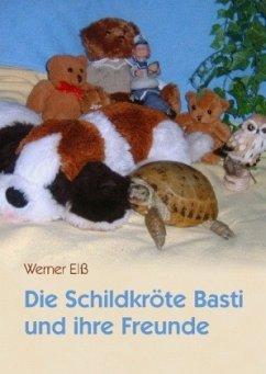 Die Schildkröte Basti und ihre Freunde