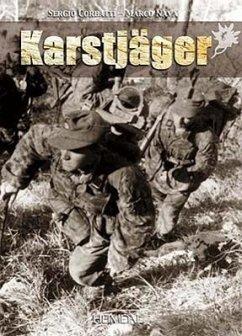 Karstjager: Du SS-Karstwerh-Bataillon a la 24. Waffen-Gebirgs-Division Der SS - Corbatti, Sergio; Nara, Marco