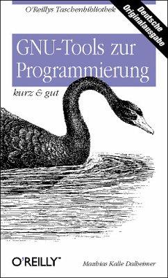 GNU Tools zur Programmierung kurz & gut
