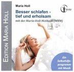 Besser schlafen - tief und erholsam mit der Maria-Holl-Methode (MHM)., 1 Audio-CD