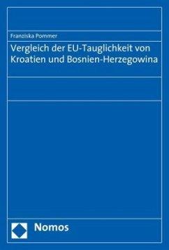 Vergleich der EU-Tauglichkeit von Kroatien und Bosnien-Herzegowina - Pommer, Franziska