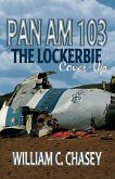 Pan Am 103 - The Lockerbie Cover-Up