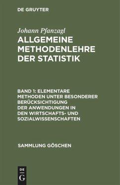 Elementare Methoden unter besonderer Berücksichtigung der Anwendungen in den Wirtschafts- und Sozialwissenschaften - Pfanzagl, Johann