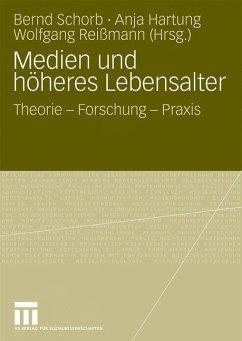 Medien und höheres Lebensalter - Schorb, Bernd / Hartung, Anja / Reißmann, Wolfgang (Hrsg.)