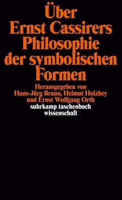 Über Ernst Cassirers Philosophie der symbolischen Formen - Cassirer, Ernst