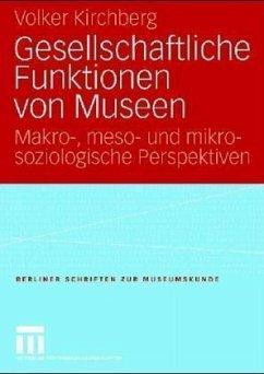 Gesellschaftliche Funktionen von Museen - Kirchberg, Volker