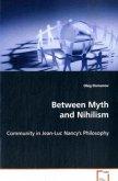 Between Myth and Nihilism