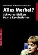 Alles Merkel? - Arlt, Hans-Jürgen; Kessler, Wolfgang; Storz, Wolfgang