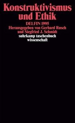 Konstruktivismus und Ethik. DELFIN 1995